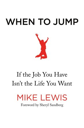 When to Jump- If the Job You Have Isn't the Life You